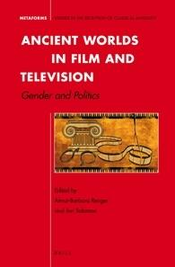 Ancient Worlds in Film and Television: Gender and Politics