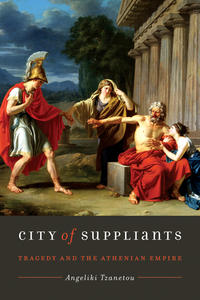 City of Suppliants: Tragedy and the Athenian Empire